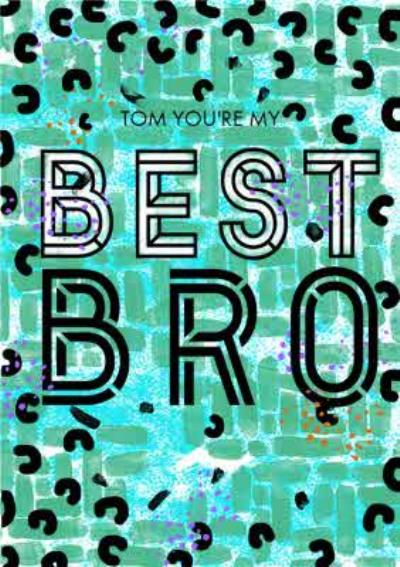 Patterned Green And Black You're My Best Bro Personalised Birthday Card