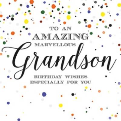 To An Amazing Marvellous Grandson Card