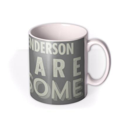 You Are Awesome Personalised Mug