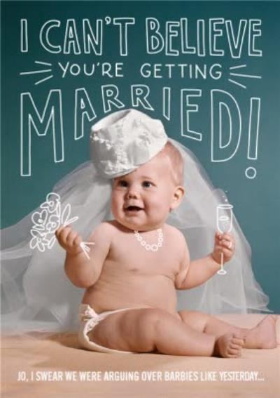 Funny Wedding Card - I Can't believe you're getting Married