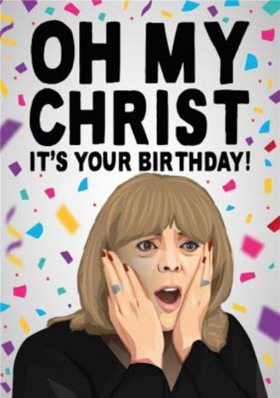Oh My Christ It Is Your Birthday Tv Card