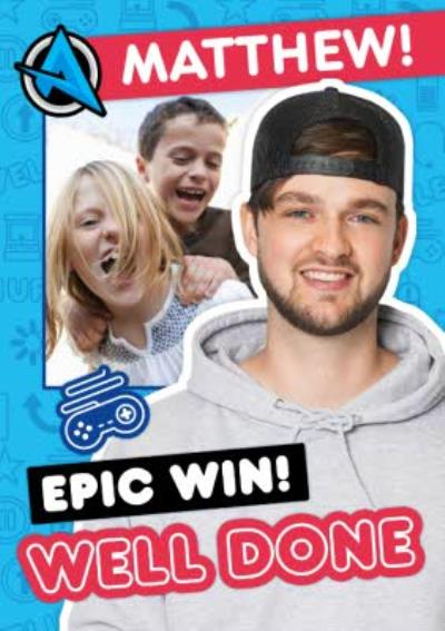 Ali-A Epic Win Well Done Photo Upload Gaming Birthday Card
