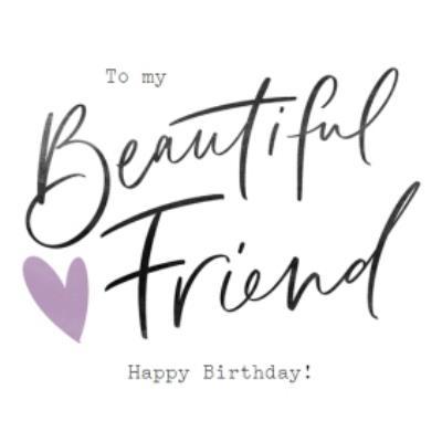 To My Beautiful Friend Calligraphy Birthday Card