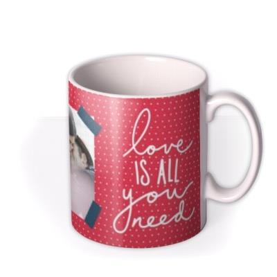Red And White Love Is All You Need Personalised Photo Upload Mug