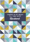 Husband Geometric Birthday Card