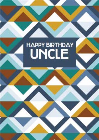 Uncle Geometric Birthday Card