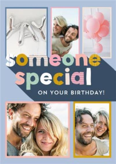 Someone special on your Birthday - Multi photo upload card
