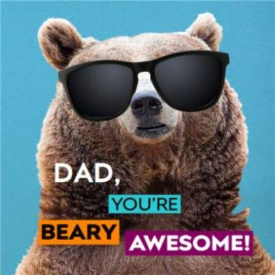 Dad, You're Beary Awesome Father's Day Card