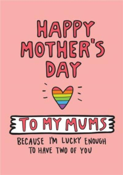 Angela Chick I'm Lucky Enough To Have Two Mums Mother's Day Card