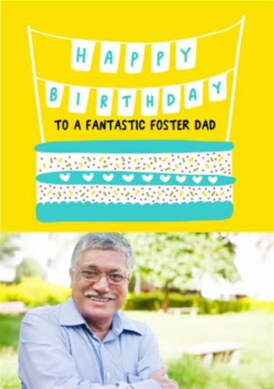 Illustrated Cake Fantastic Foster Dad Photo Upload Birthday Card