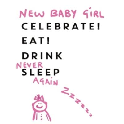 Anon Sense New Baby Girl Never Sleep Card