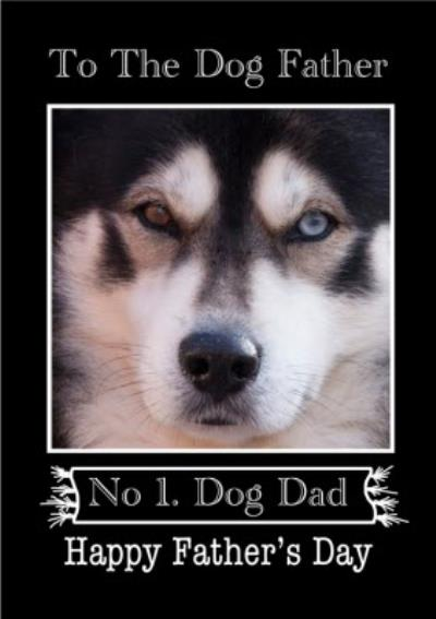 Photo Of A Husky To The Dog Father No 1 Dog Dad Photo Upload Father's Day Card