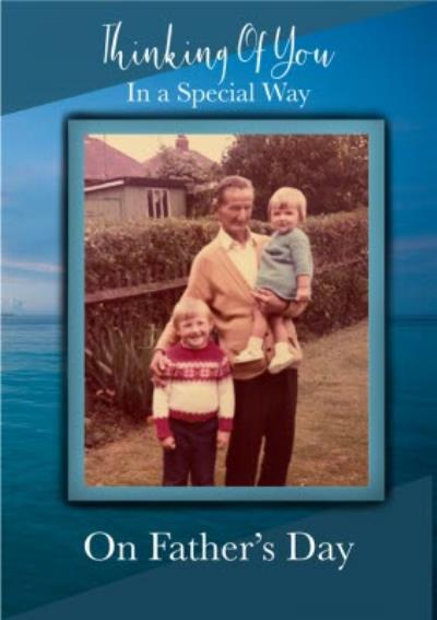 Photo Upload Thinking Of You In A Special Way On Father's Day Card