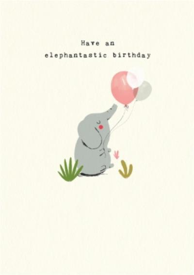 Have a Elephantastic Elephant Balloon Birthday Card