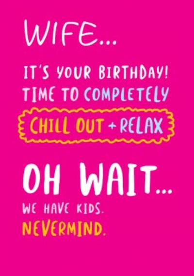 Funny Birthday Card - Chill out + Relax