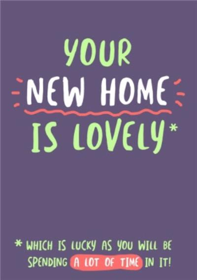 Your New Home Is Lovely Lockdown New Home Card