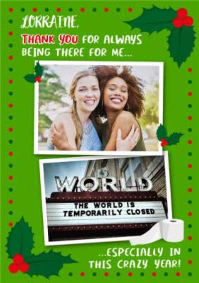 Thank You For Being There For Me Especially In This Crazy Year Christmas Photo Upload Card