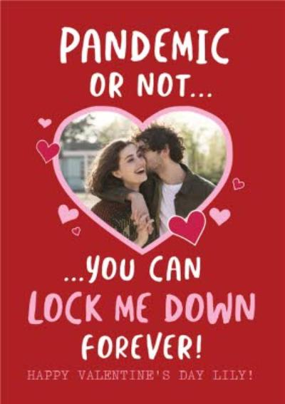 Pandemic Or Not You Can Lock Me Down Forever Valentine's Card