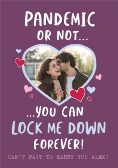 Pandemic Or Not You Can Lock Me Down Forever Card