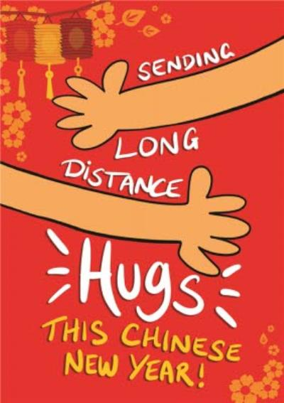 Sending Long Distance Hugs This Chinese New Year Card