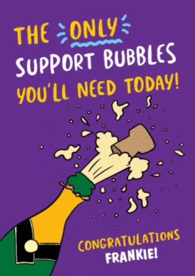 Funny Covid The Only Support Bubble You'll Need Today Congratualtions Card