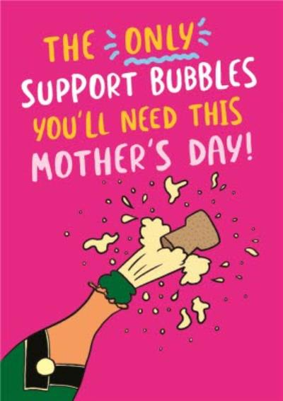 Funny Covid The Only Support Bubbles You'll Need This Mother's Day Card