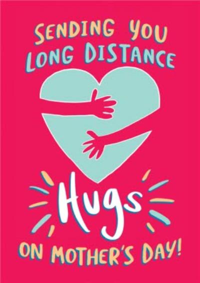 Funny Covid Hand Sending You Long Distance Hugs On Mother's Day Card