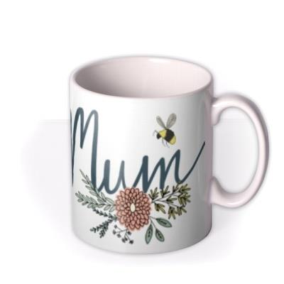 Of All The Mums I Am Glad You're Mine Mug