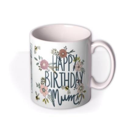 Flowers And Bees Photo Upload Happy Birthday Mum Mug