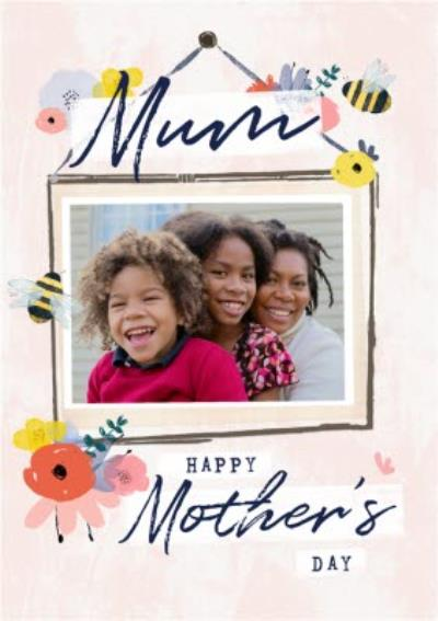 Happy Mothers Day Mum Photo Upload Bees Knees Floral Design Mothers Day Card