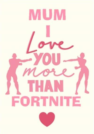 I Love You More Than Fortnite