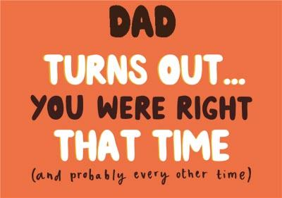 Dad You Were Right Father's Day Card