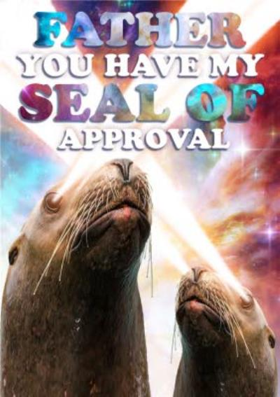 Cosmic Lights You Have My Seal Of Approval Funny Pun Father's Day Card