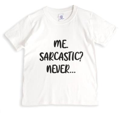 Me Sarcastic Never Black Text on White Tshirt