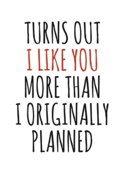 Typographical Turns Out I Like You Funny Valentines Day Card