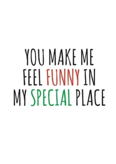 Typographical You Make Me Feel Funny Valentines Day Card