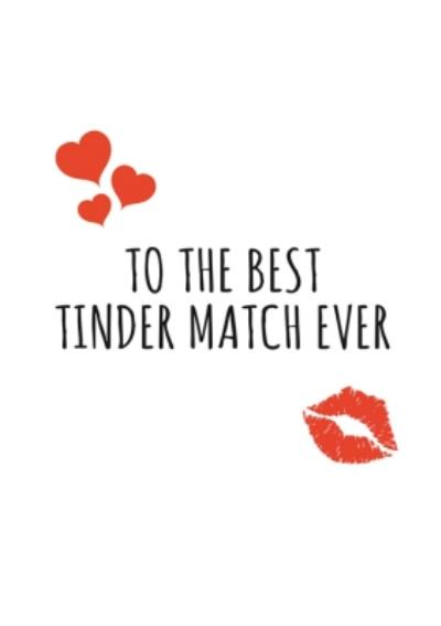 Typographical To The Best Tinder Match Ever Valentines Day Card