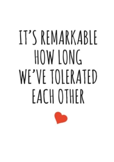 Typographical It Is Remarkable How Long We Have Tolerated Each Other Valentines Day Card