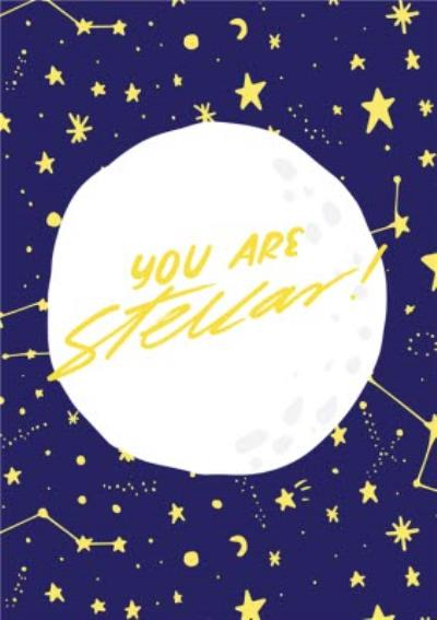 Modern Illustrated Outer Space Stars You Are Stellar Card