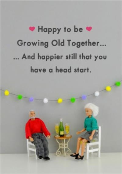 Funny Dolls Happy To Be Growing Old Together Card