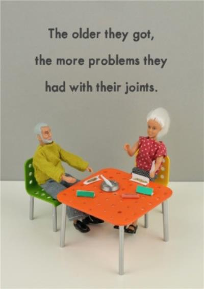 Funny Dolls The Older They Got The More Problems They Had With Their Joints Card