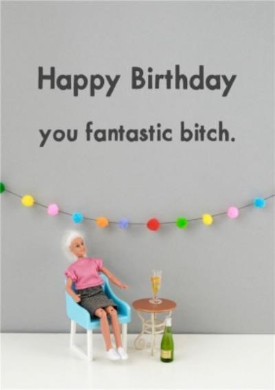 Funny Dolls Fantastic Birthday Card