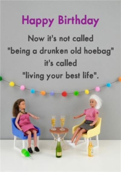 Funny Dolls Now It's Not Called Being Drunk It's Called Living Your Best Life Birthday Card