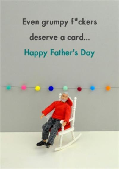 Funny Rude Even Grumpy Fckers Deserve A Card Fathers Day