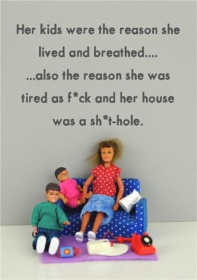 Funny Rude Her Kids Were The Reason She Lived And Breathed Card
