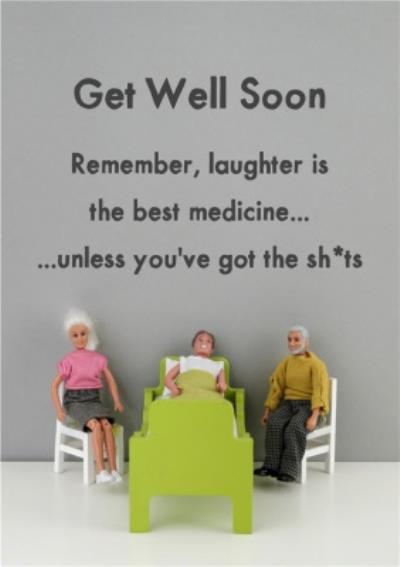 Funny Rude Dolls Remember Laughter Is The Best Medicine Get Well Soon Card