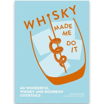 Whisky Made Me Do It Cocktail Book