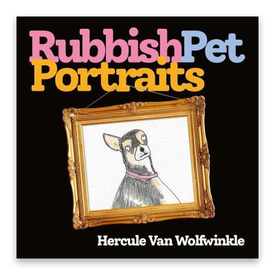 Rubbish Pet Portraits Book
