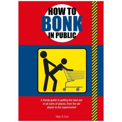 How To Bonk In Public