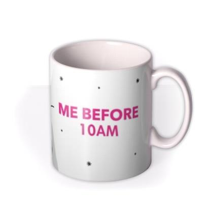 Bridesmaids Annie Me Before 10am Mug